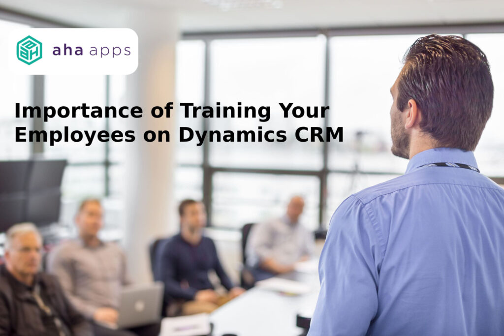 training your employees on Dynamics CRM