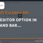 Missing Form Editor through command bar in Microsoft Dynamics 365 - AhaApps