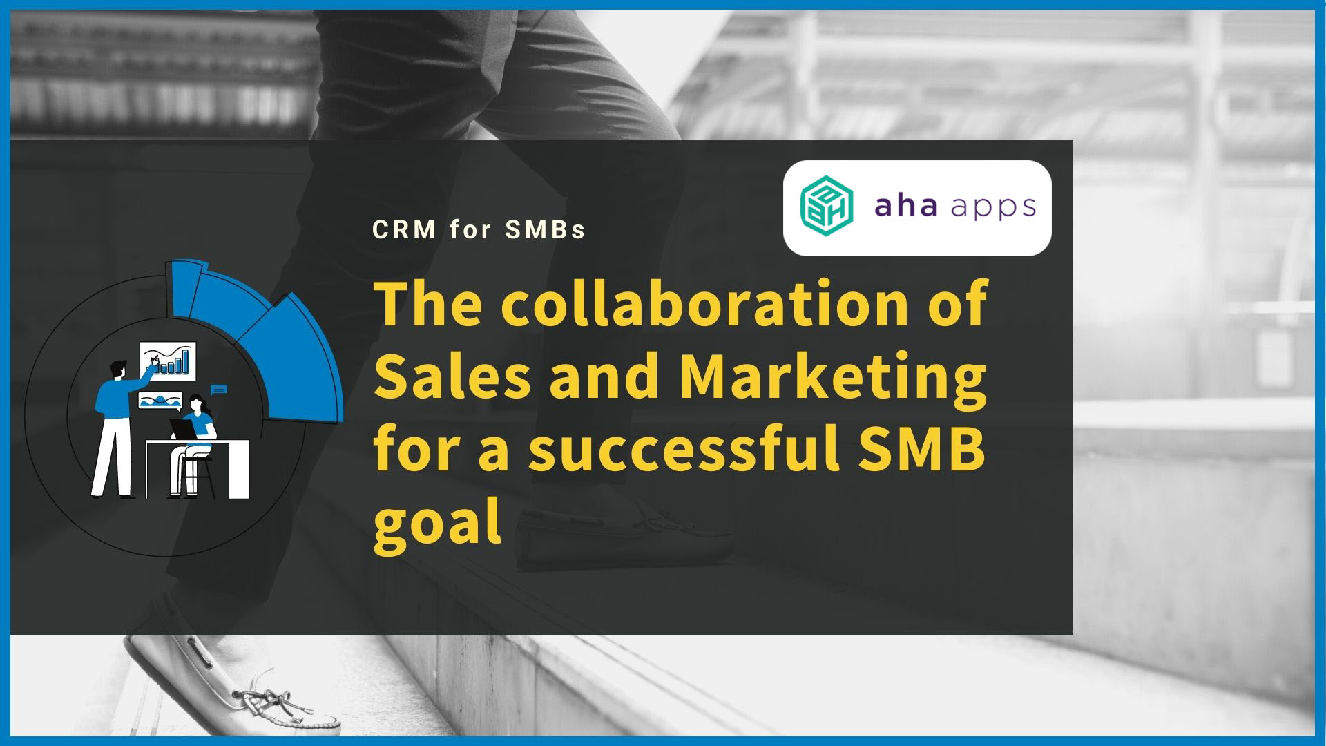 Sales and Marketing for a successful SMB goal - AhaApps